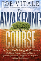 The awakening course : the secret to solving all problems