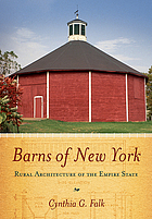 Barns of New York : rural architecture of the Empire State