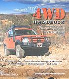 Robert Pepper's 4WD handbook : the complete guide to choosing, setting up and driving your 4WD vehicle