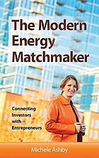 The modern energy matchmaker : connecting investors with entrepreneurs