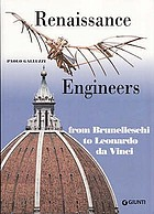 Renaissance engineers : from Brunelleschi to Leonardo da Vinci