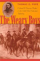 The Weary Boys : Colonel J. Warren Keifer and the 110th Ohio Volunteer Infantry