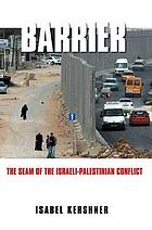 Barrier : the seam of the Israeli-Palestinian conflict