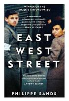 East West street : on the origins of genocide and crimes against humanity