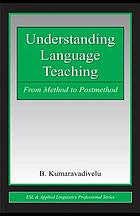 Understanding language teaching : from method to post-method
