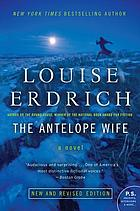 The antelope wife : a novel