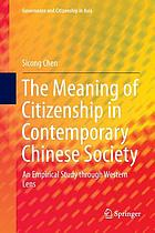 The meaning of citizenship in contemporary Chinese society : an empirical study through Western lens