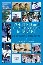 Politics and government in Israel : the maturation of a modern state