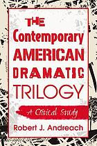 The contemporary American dramatic trilogy : a critical study
