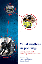 What Matters in Policing? Change, Leadership and a Comprehensive Paradigm.
