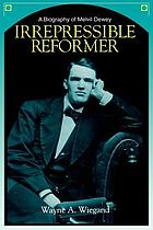 Irrepressible reformer : a biography of Melvil Dewey