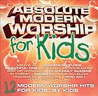 Absolute modern worship for kids.