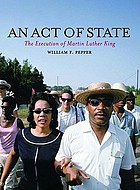 An act of state : the execution of Martin Luther King