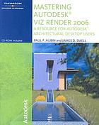 Mastering Autodesk VIZ Render : a resource for Autodesk Architectural desktop users