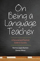On being a language teacher : a personal and practical guide to success