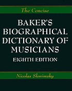The concise edition of Baker's biographical dictionary of musicians