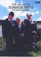 Last of the summer wine : the finest vintage