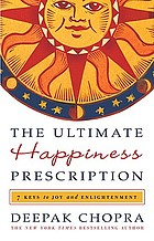 The Ultimate Happiness Prescription 7 Keys to Joy and Enlightment.
