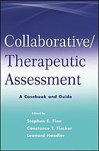 Collaborative/Therapeutic Assessment : Assessment and Guide