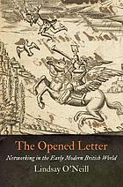 The opened letter : networking in the early modern British world