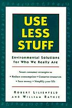 Use less stuff : environmental solutions for who we really are