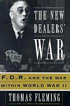 The New Dealers' war : FDR and the war within World War II