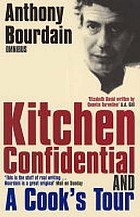 Kitchen confidential & A cook's tour