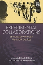 Experimental collaborations : ethnography through fieldwork devices