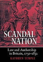 Scandal nation : law and authorship in Britain, 1750-1832