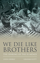 WE DIE LIKE BROTHERS : the sinking of the ss mendi.