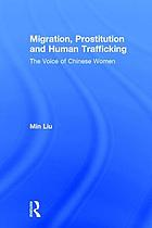 Migration, prostitution, and human trafficking : the voice of Chinese women