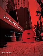 LetterScapes : a global survey of typographic installations