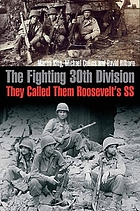 The Fighting 30th Division : They Called Them Roosevelt's SS
