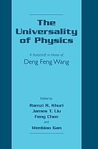 The universality of physics : a festschrift in honor of Deng Feng Wang
