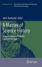 A master of science history : essays in honor of Charles Coulston Gillispie