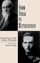 From Frege to Wittgenstein : perspectives on early analytic philosophy