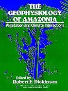 The Geophysiology of Amazonia : vegetation and climate interactions