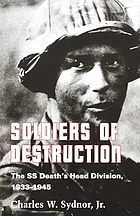 Soldiers of destruction : the SS Death's Head Division, 1933-1945