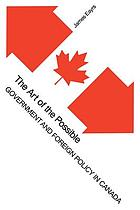 The art of the possible : government and foreign policy in Canada.