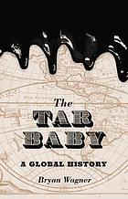 The tar baby : a global history
