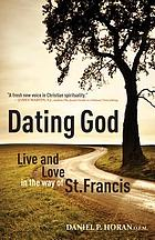 Dating God : live and love in the way of St. Francis