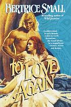 To love again : a novel
