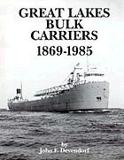 Great Lakes bulk carriers 1869-1985