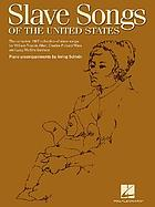 Slave songs of the United States : the complete 1867 collection of slave songs