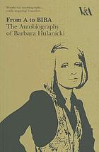 From A to Biba : the autobiography of Barbara Hulanicki.