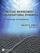 Strategic management and organisational dynamics : the challenge of complexity to ways of thinking about organisations