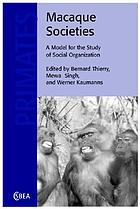 Macaque Societies: A Model for the Study of Social Organization cover image
