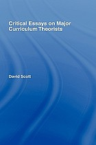 Critical essays on major curriculum theorists