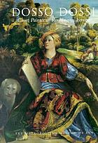 Dosso Dossi : court painter in Renaissance Ferrara ; [catalogue ... in conjunction with the exhibition