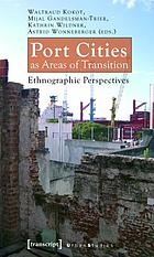 Port cities as areas of transition : ethnographic perspectives